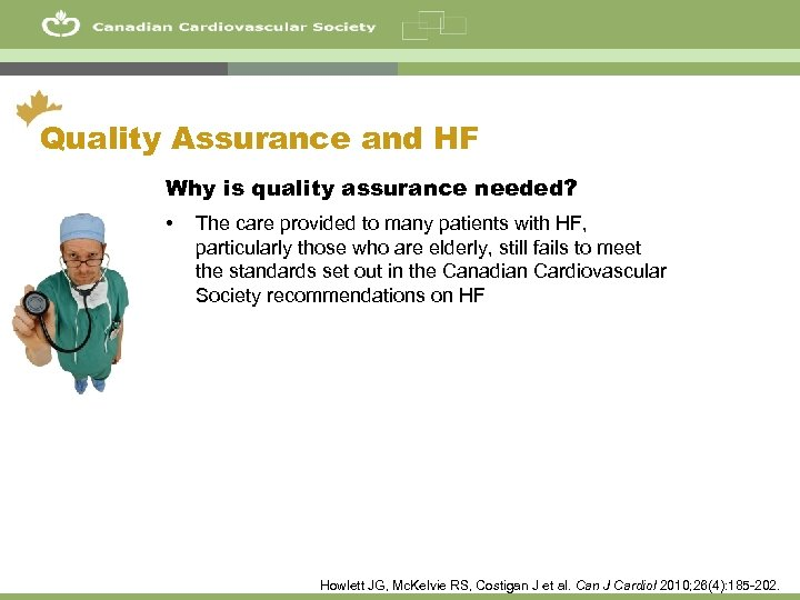 49 Quality Assurance and HF Why is quality assurance needed? • The care provided
