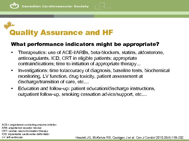 50 Quality Assurance and HF What performance indicators might be appropriate? • • •