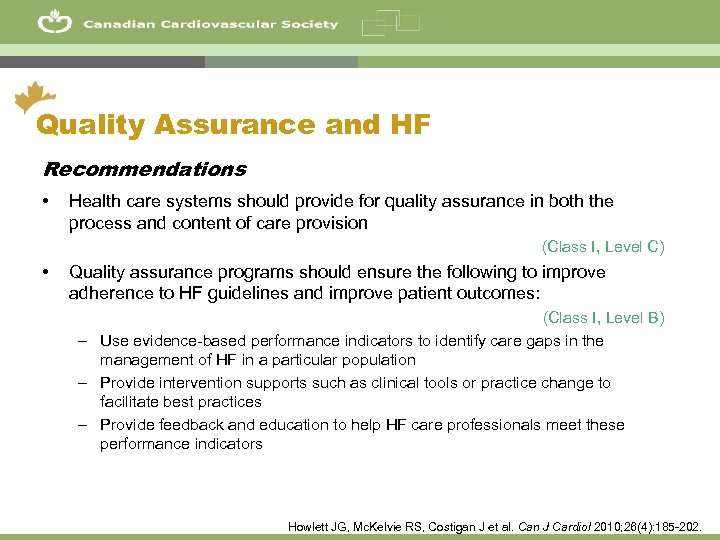 52 Quality Assurance and HF Recommendations • Health care systems should provide for quality