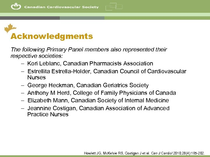 60 Acknowledgments The following Primary Panel members also represented their respective societies: – Kori