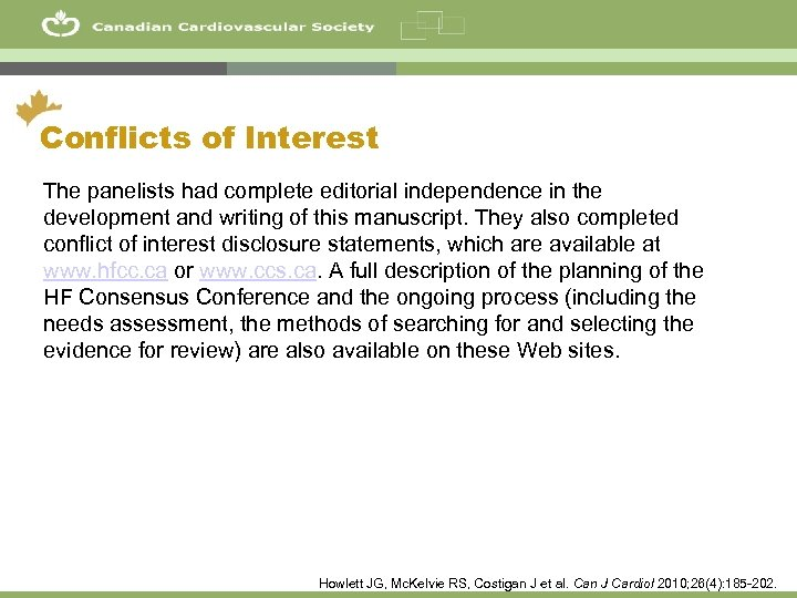 61 Conflicts of Interest The panelists had complete editorial independence in the development and