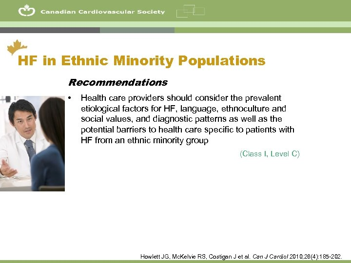 8 HF in Ethnic Minority Populations Recommendations • Health care providers should consider the