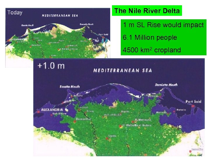 The Nile River Delta 1 m SL Rise would impact 6. 1 Million people