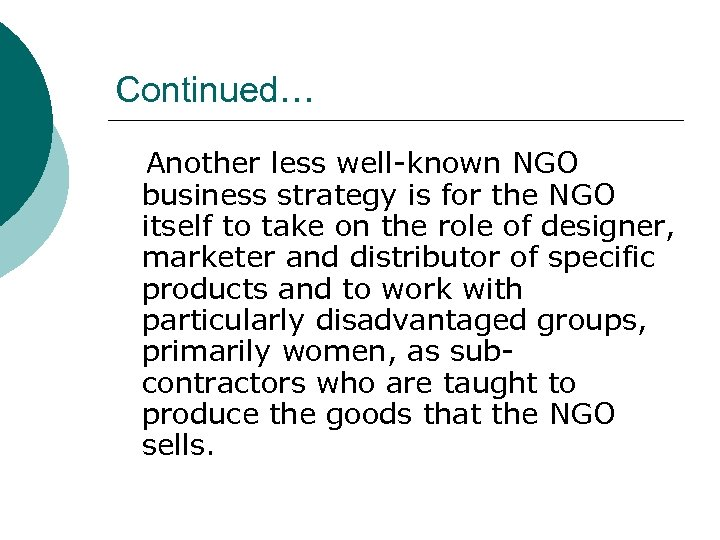 Continued… Another less well-known NGO business strategy is for the NGO itself to take
