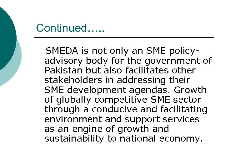 Continued…. . SMEDA is not only an SME policyadvisory body for the government of