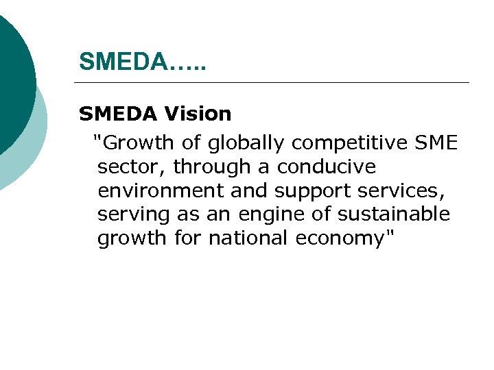 SMEDA…. . SMEDA Vision