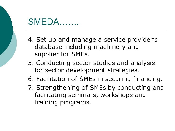 SMEDA……. 4. Set up and manage a service provider's database including machinery and supplier