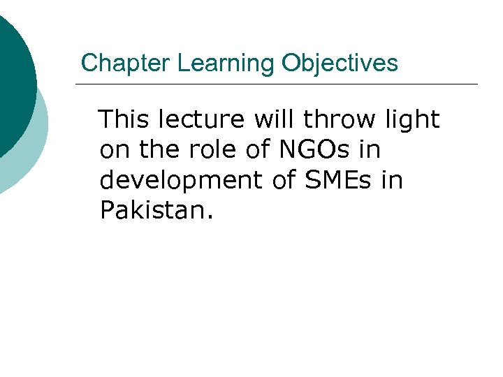 Chapter Learning Objectives This lecture will throw light on the role of NGOs in