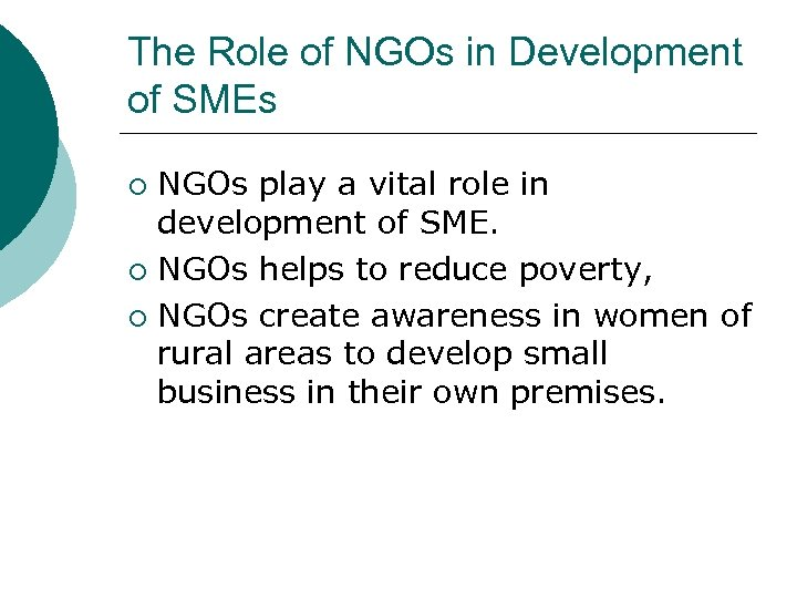 The Role of NGOs in Development of SMEs NGOs play a vital role in