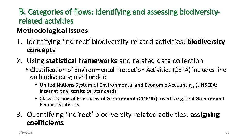 B. Categories of flows: Identifying and assessing biodiversityrelated activities Methodological issues 1. Identifying 'indirect'