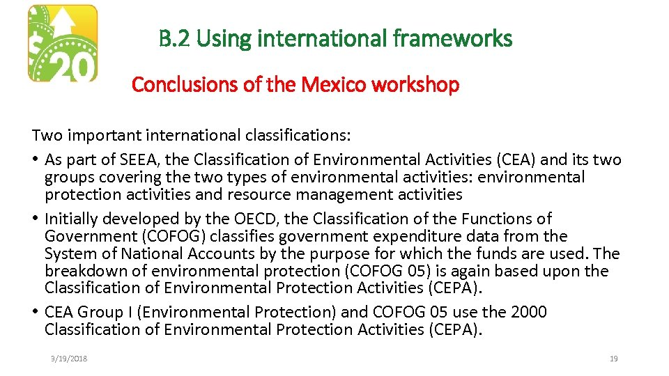 B. 2 Using international frameworks Conclusions of the Mexico workshop Two important international classifications: