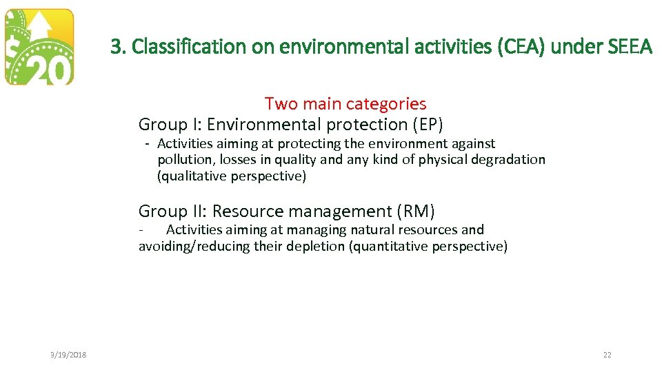 3. Classification on environmental activities (CEA) under SEEA Two main categories Group I: Environmental