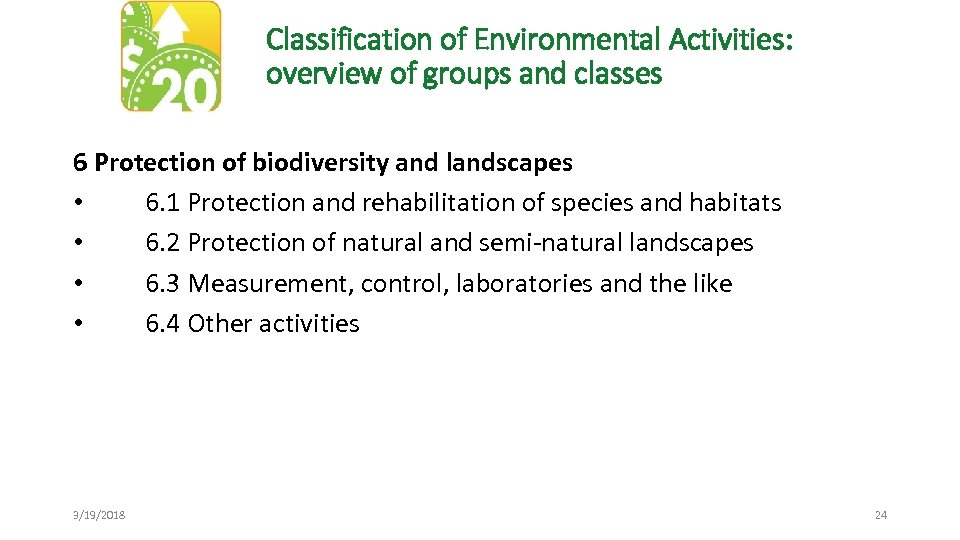 Classification of Environmental Activities: overview of groups and classes 6 Protection of biodiversity and