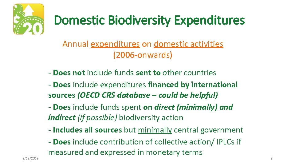 Domestic Biodiversity Expenditures Annual expenditures on domestic activities (2006 -onwards) 3/19/2018 - Does not