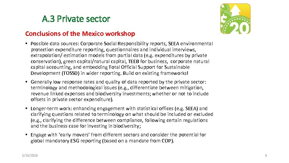 A. 3 Private sector Conclusions of the Mexico workshop • Possible data sources: Corporate