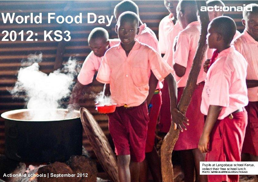 World Food Day 2012: KS 3 Pupils at Langobaya school Kenya, collect their free