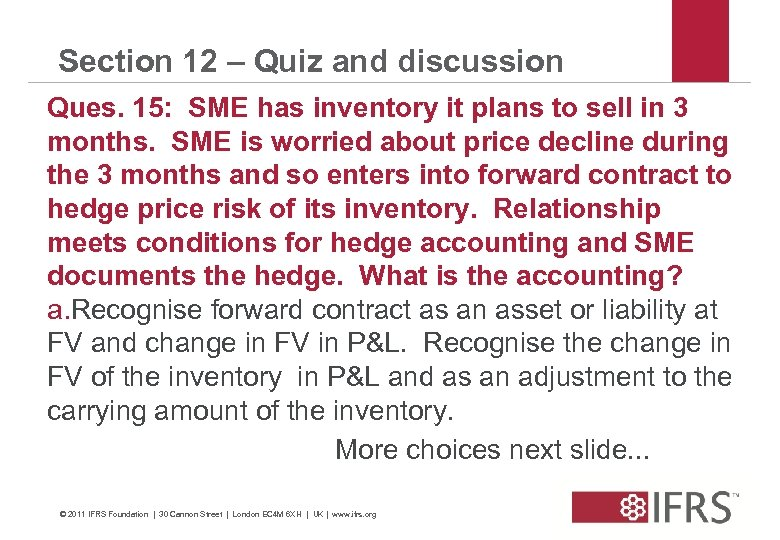 Section 12 – Quiz and discussion Ques. 15: SME has inventory it plans to