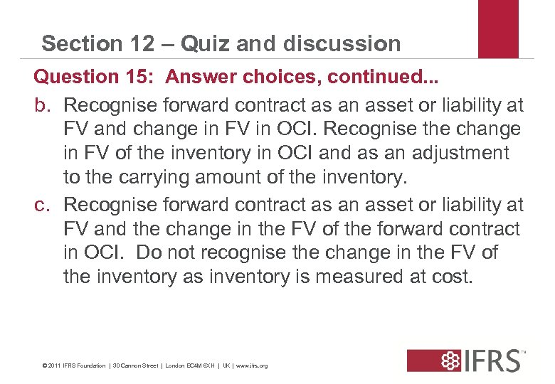 Section 12 – Quiz and discussion Question 15: Answer choices, continued. . . b.