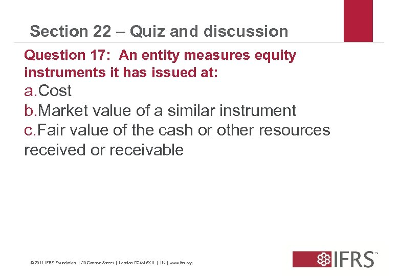 Section 22 – Quiz and discussion Question 17: An entity measures equity instruments it