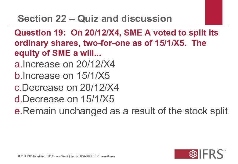 Section 22 – Quiz and discussion Question 19: On 20/12/X 4, SME A voted