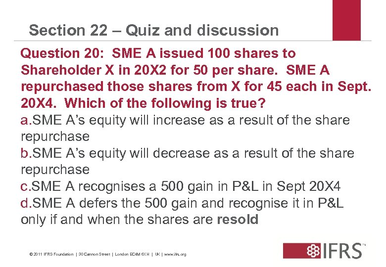 Section 22 – Quiz and discussion Question 20: SME A issued 100 shares to