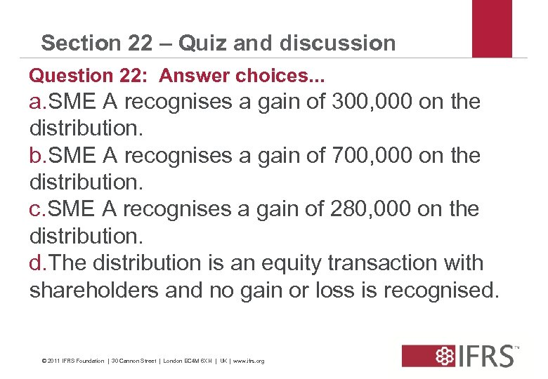 Section 22 – Quiz and discussion Question 22: Answer choices. . . a. SME