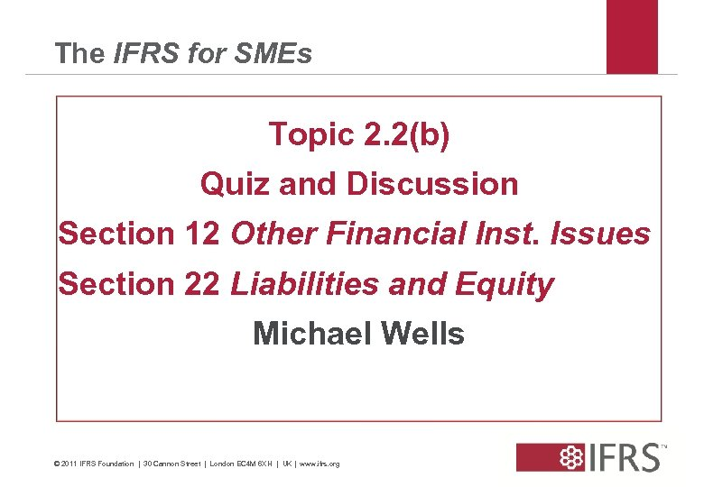 The IFRS for SMEs Topic 2. 2(b) Quiz and Discussion Section 12 Other Financial