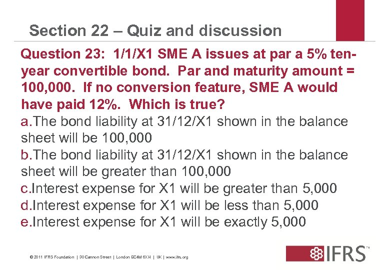 Section 22 – Quiz and discussion Question 23: 1/1/X 1 SME A issues at