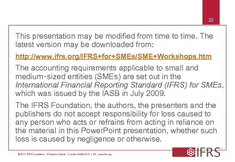 22 This presentation may be modified from time to time. The latest version may