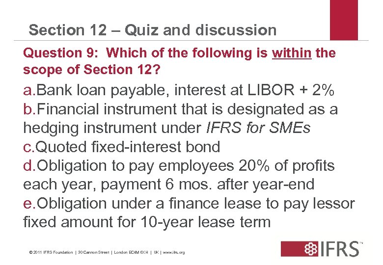 Section 12 – Quiz and discussion Question 9: Which of the following is within