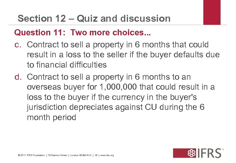 Section 12 – Quiz and discussion Question 11: Two more choices. . . c.