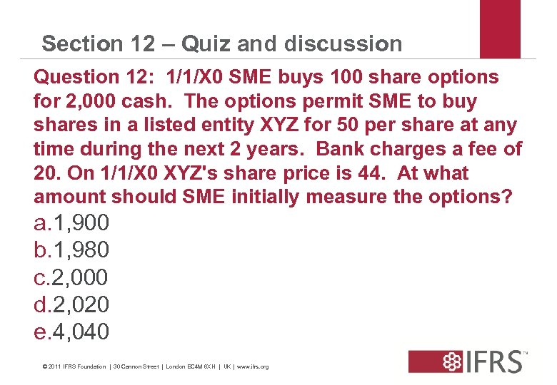 Section 12 – Quiz and discussion Question 12: 1/1/X 0 SME buys 100 share