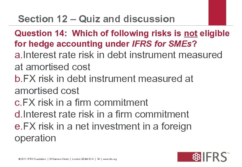 Section 12 – Quiz and discussion Question 14: Which of following risks is not