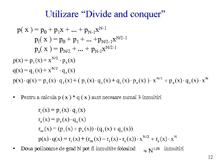 "Utilizare ""Divide and conquer"" p( x ) = p 0 + p 1 x"