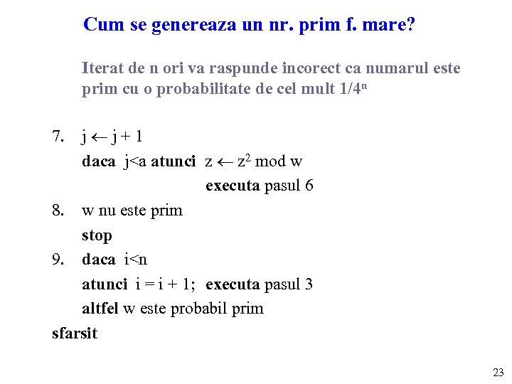 Cum se genereaza un nr. prim f. mare? Iterat de n ori va raspunde