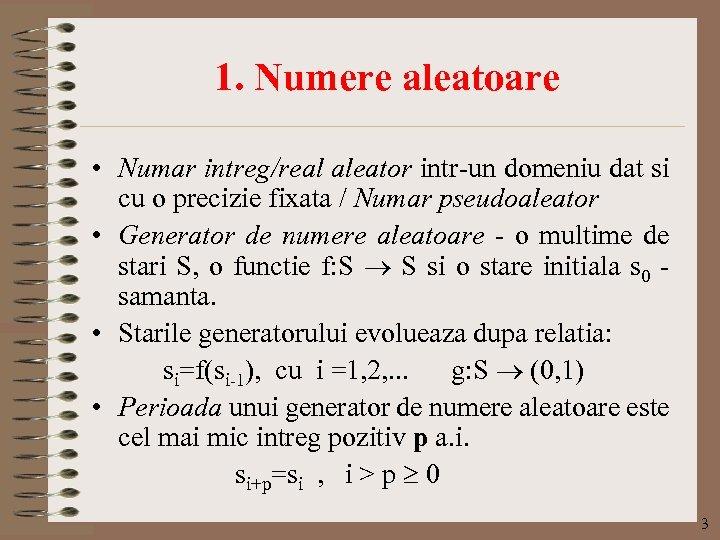 1. Numere aleatoare • Numar intreg/real aleator intr-un domeniu dat si cu o precizie
