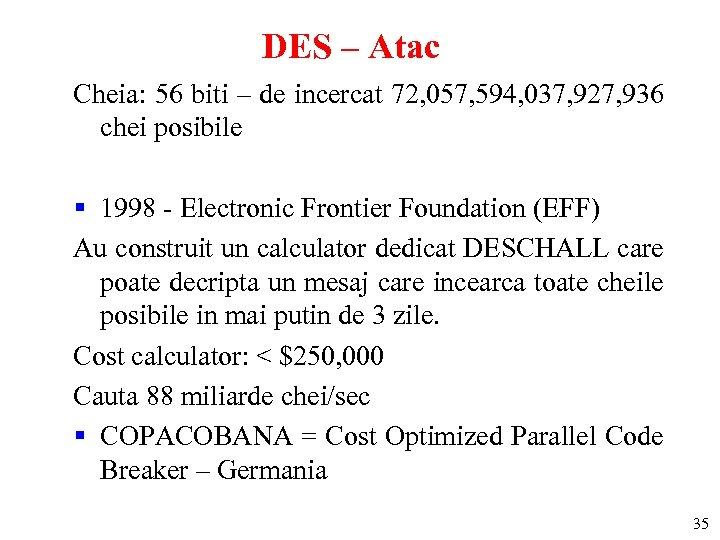 DES – Atac Cheia: 56 biti – de incercat 72, 057, 594, 037, 927,