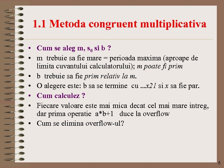 1. 1 Metoda congruent multiplicativa • Cum se aleg m, s 0 si b