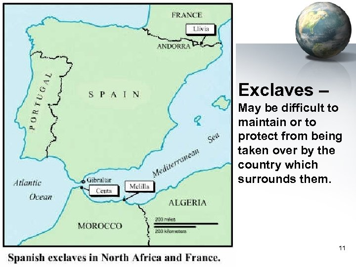 Exclaves – May be difficult to maintain or to protect from being taken over
