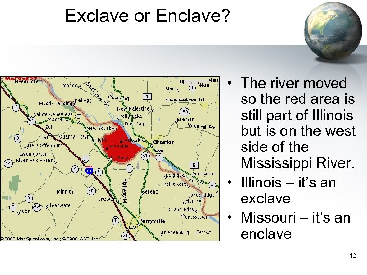 Exclave or Enclave? • The river moved so the red area is still part