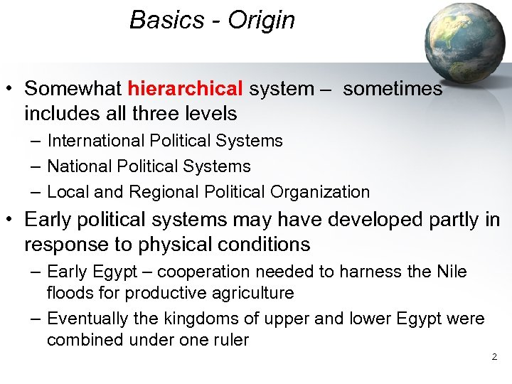 Basics - Origin • Somewhat hierarchical system – sometimes includes all three levels –