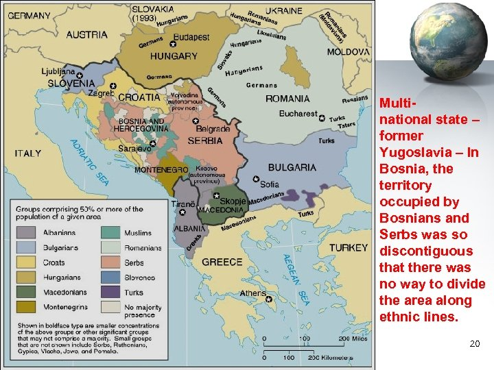 Multinational state – former Yugoslavia – In Bosnia, the territory occupied by Bosnians and