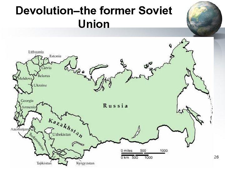 Devolution–the former Soviet Union 26