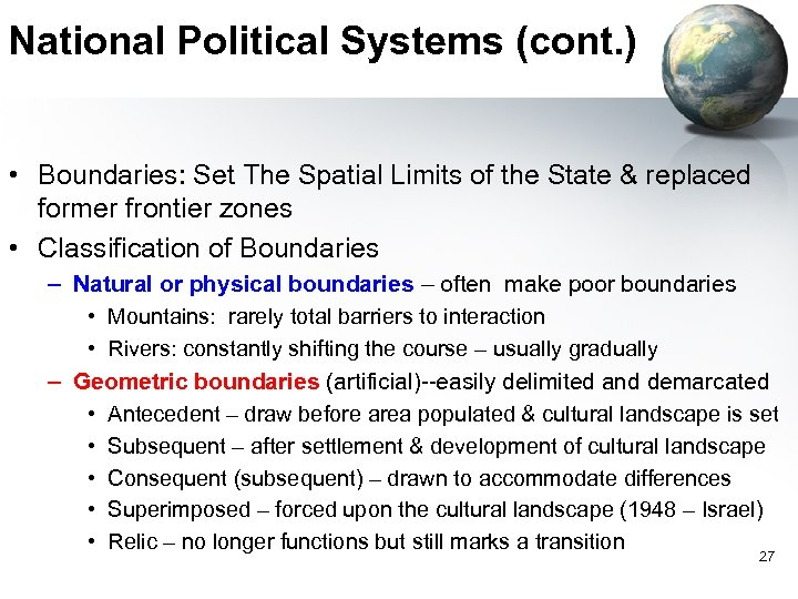 National Political Systems (cont. ) • Boundaries: Set The Spatial Limits of the State