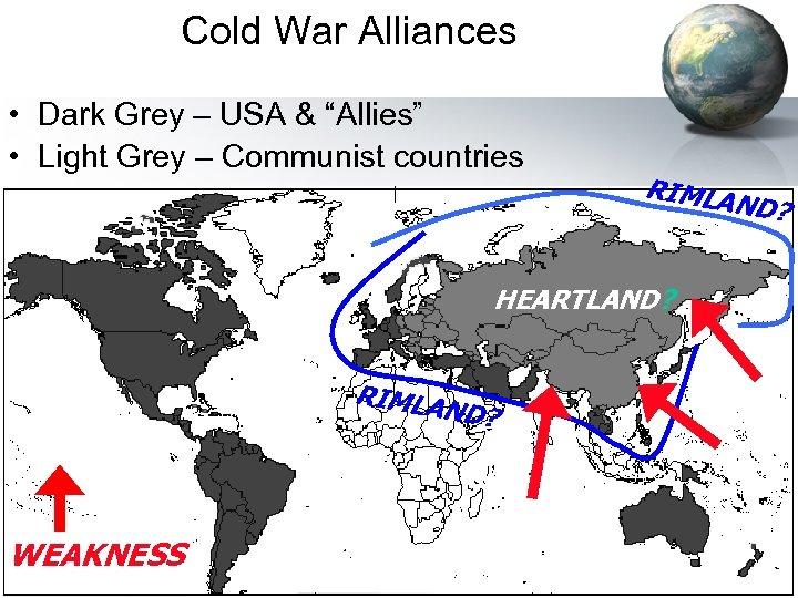 """Cold War Alliances • Dark Grey – USA & """"Allies"""" • Light Grey –"""