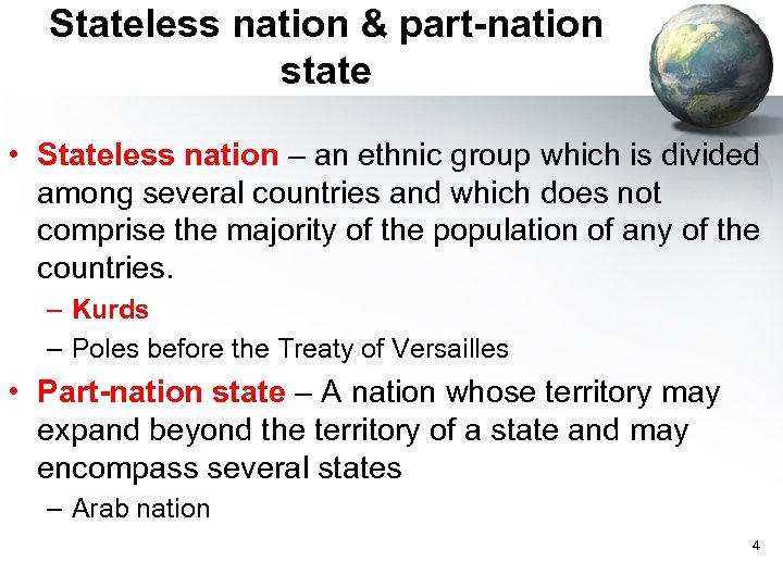 Stateless nation & part-nation state • Stateless nation – an ethnic group which is