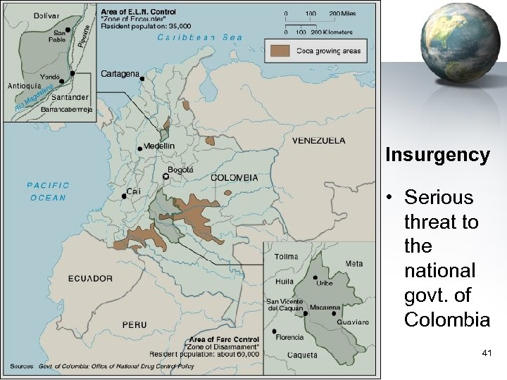 Insurgency • Serious threat to the national govt. of Colombia 41