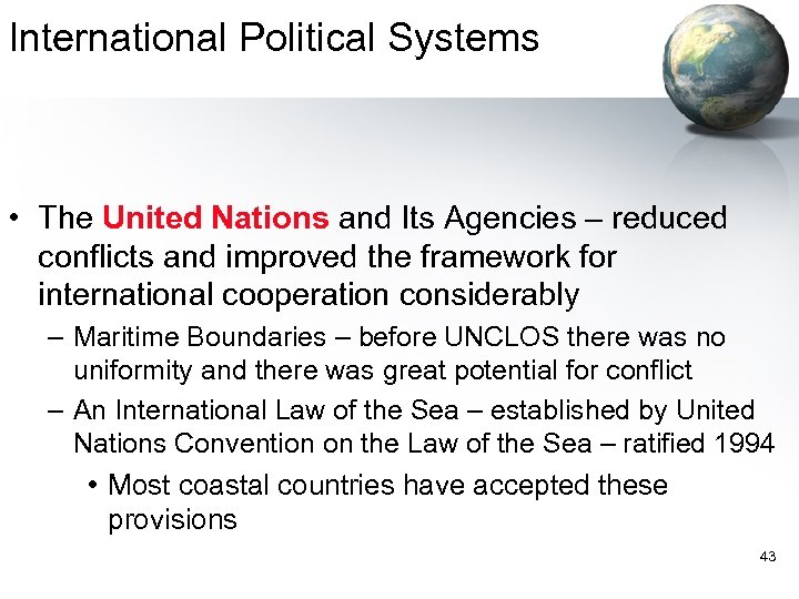 International Political Systems • The United Nations and Its Agencies – reduced conflicts and