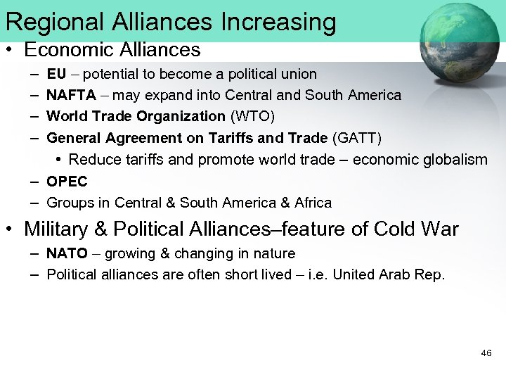 Regional Alliances Increasing • Economic Alliances – – EU – potential to become a