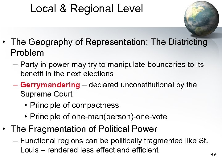 Local & Regional Level • The Geography of Representation: The Districting Problem – Party